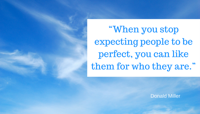 """""""When you stop expecting people to be perfect, you can like them for who they are, david millar"""