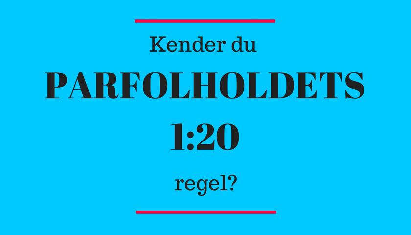Kender du parforholdets 1:20 regel?