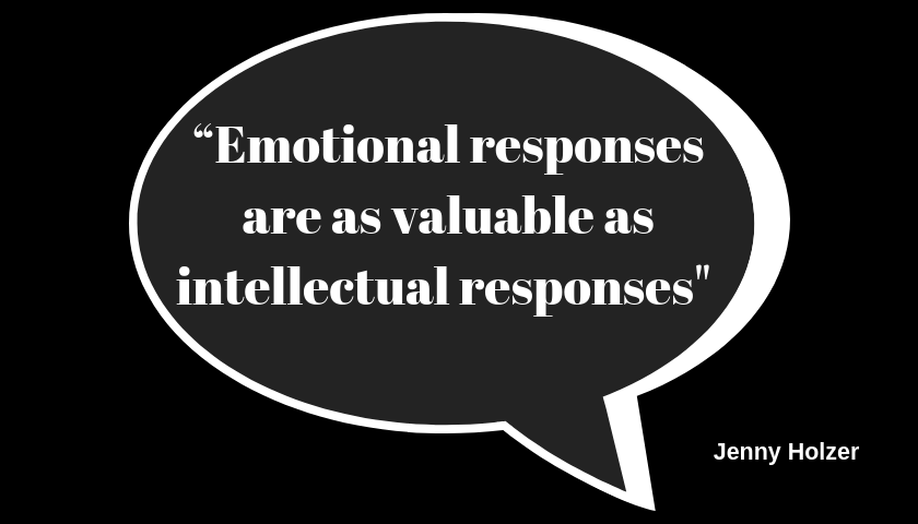Emotional responses are as valuable as intellectual responses, jenny holzer  UGENS CITAT respons